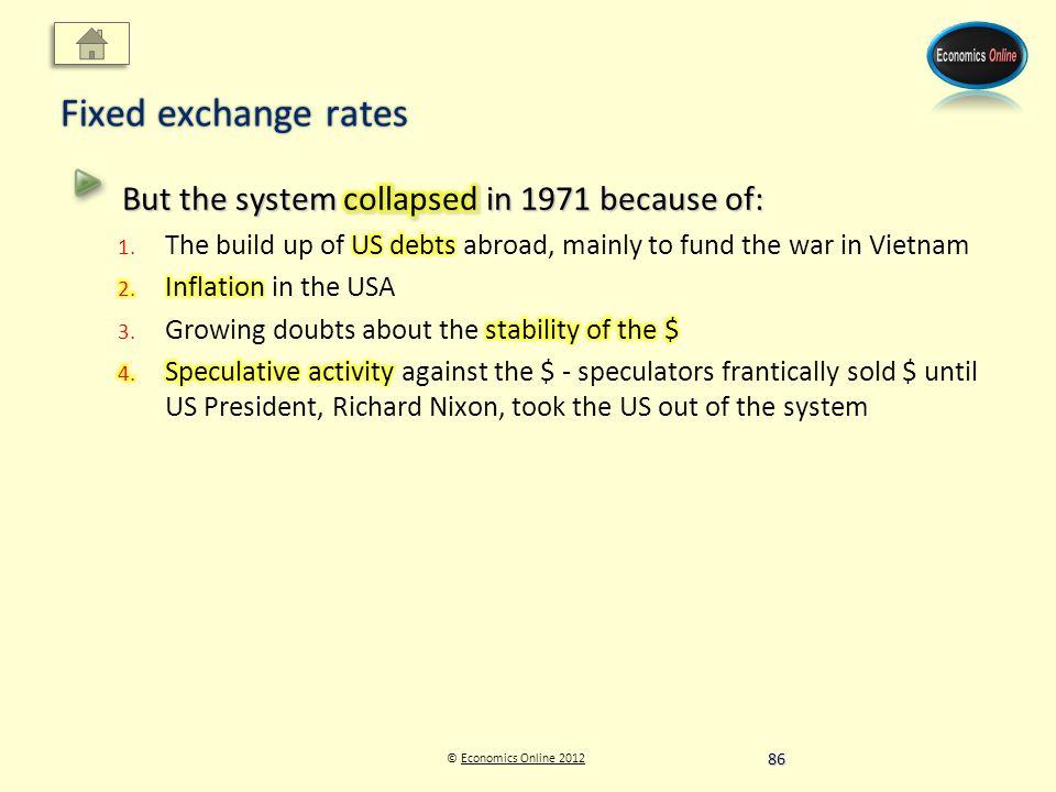 © Economics Online 2012Economics Online 2012 Fixed exchange rates 86