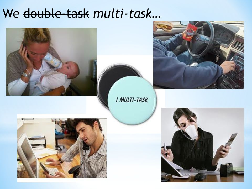 We double-task multi-task…