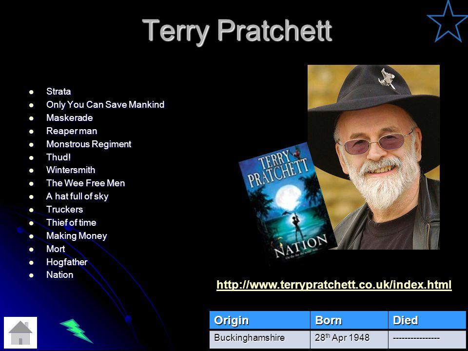 Terry Pratchett Strata Strata Only You Can Save Mankind Only You Can Save Mankind Maskerade Maskerade Reaper man Reaper man Monstrous Regiment Monstrous Regiment Thud.
