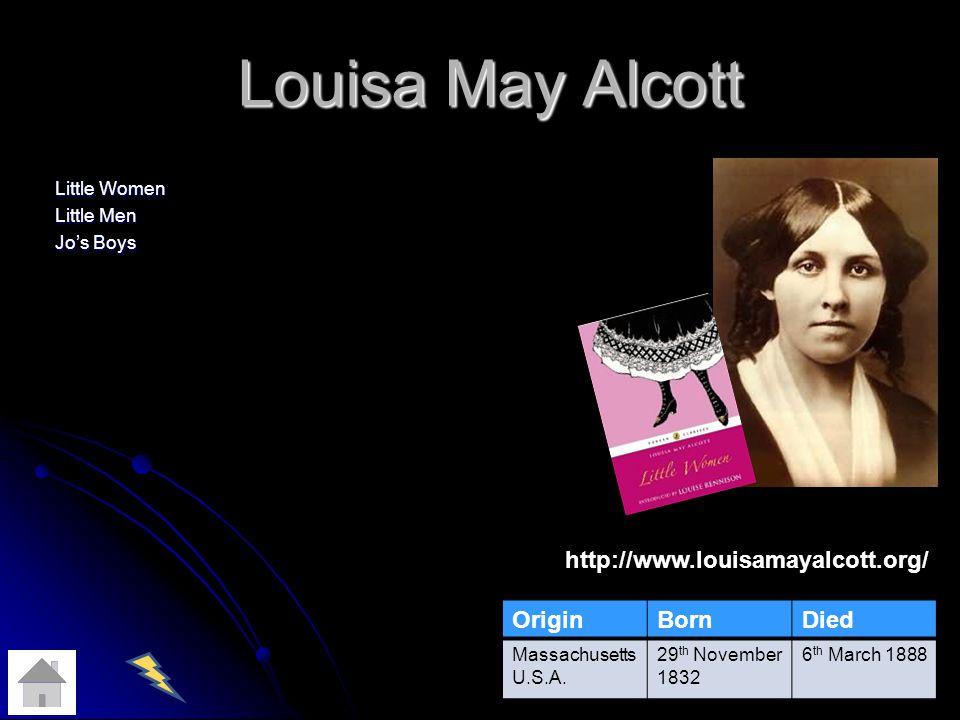 Louisa May Alcott Little Women Little Men Jos Boys OriginBornDied Massachusetts U.S.A.