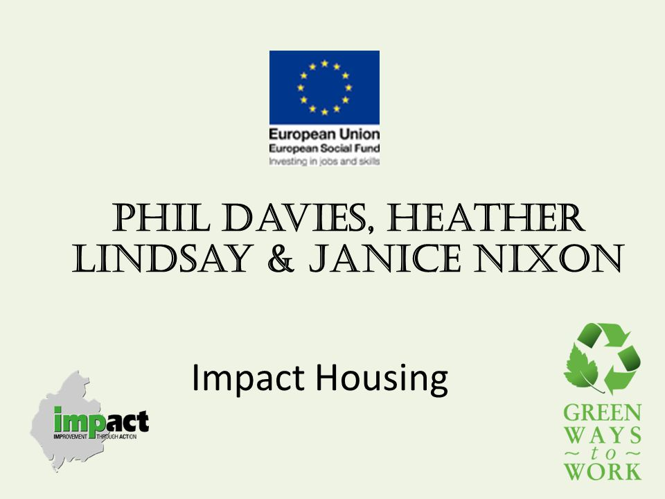 Impact Housing Phil Davies, Heather Lindsay & Janice Nixon