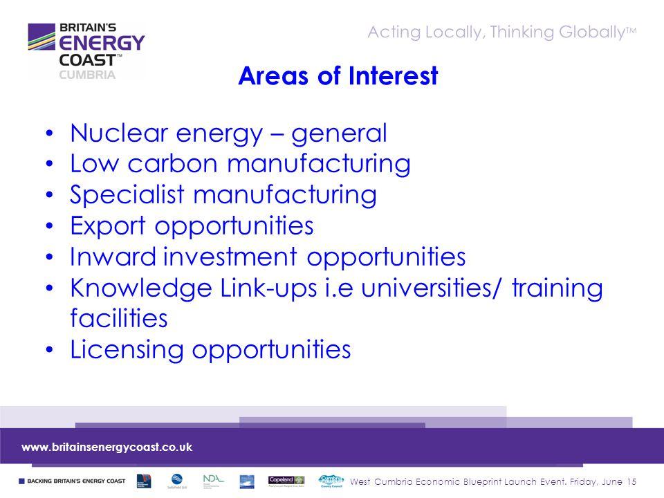 West Cumbria Economic Blueprint Launch Event. Friday, June 15 www.britainsenergycoast.co.uk Acting Locally, Thinking Globally TM Nuclear energy – gene