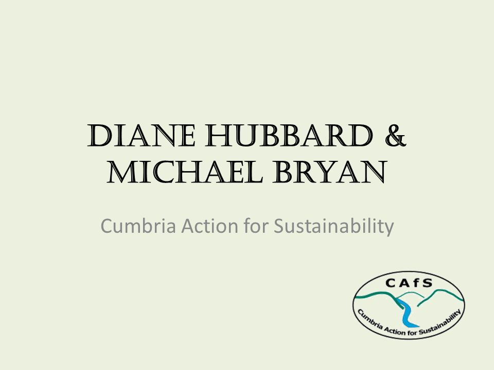 Diane Hubbard & Michael Bryan Cumbria Action for Sustainability