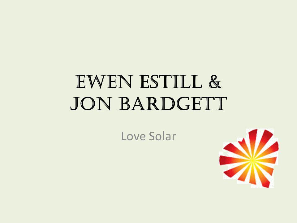 Ewen estill & jon bardgett Love Solar