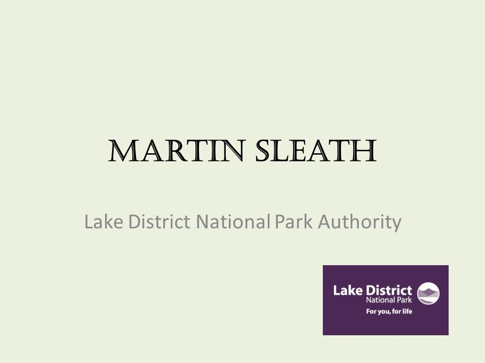 Martin Sleath Lake District National Park Authority