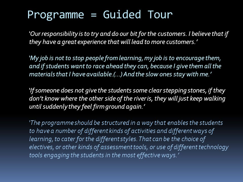 Programme = Guided Tour Our responsibility is to try and do our bit for the customers.