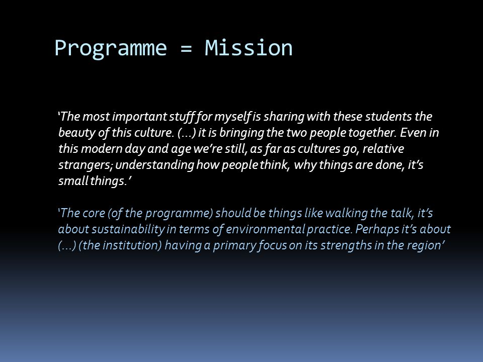 Programme = Mission The most important stuff for myself is sharing with these students the beauty of this culture.