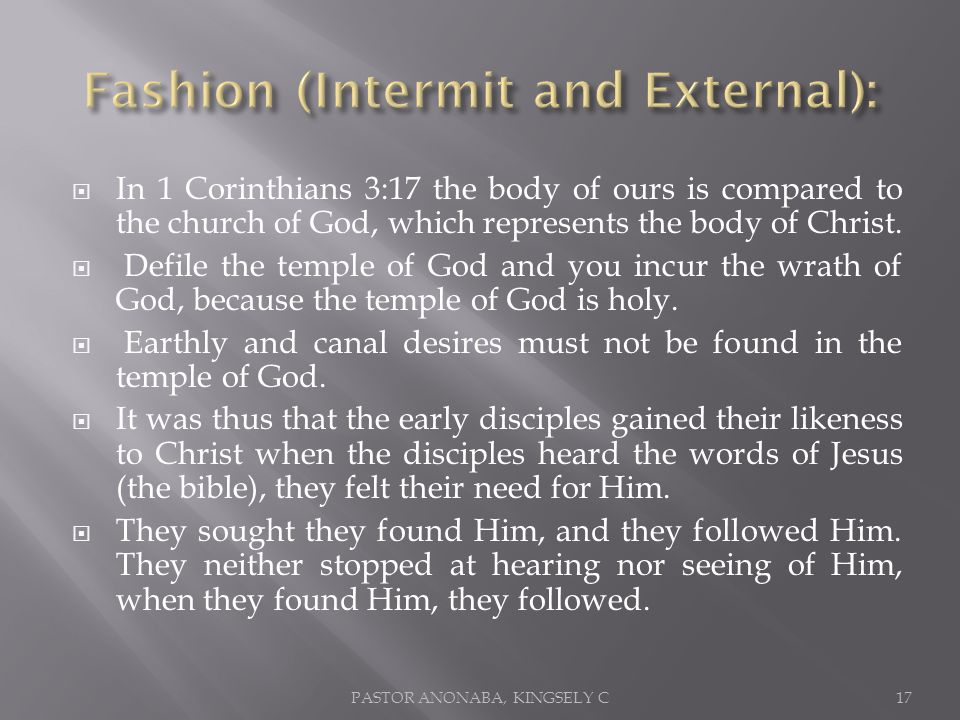 In 1 Corinthians 3:17 the body of ours is compared to the church of God, which represents the body of Christ.