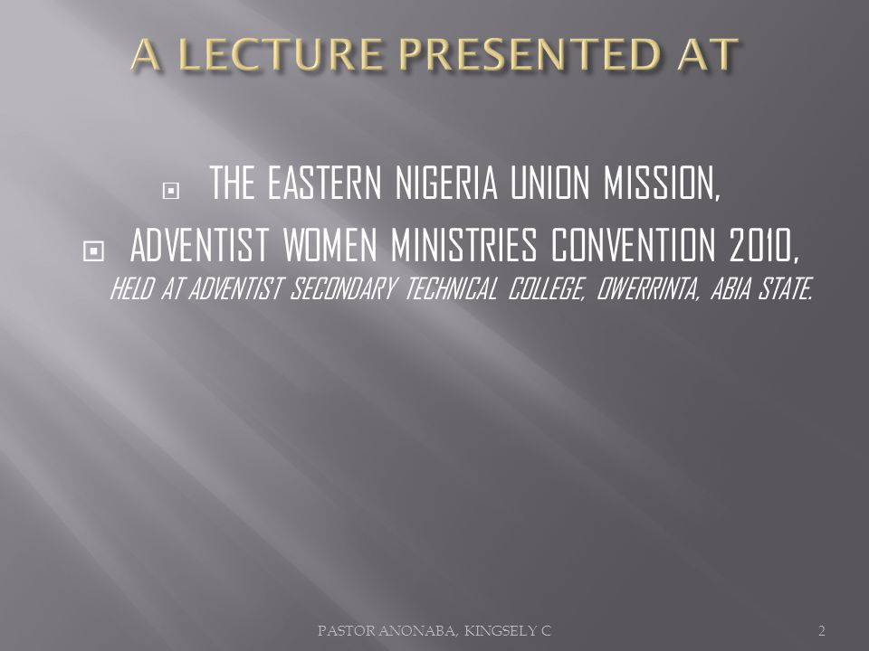 THE EASTERN NIGERIA UNION MISSION, ADVENTIST WOMEN MINISTRIES CONVENTION 2010, HELD AT ADVENTIST SECONDARY TECHNICAL COLLEGE, OWERRINTA, ABIA STATE.