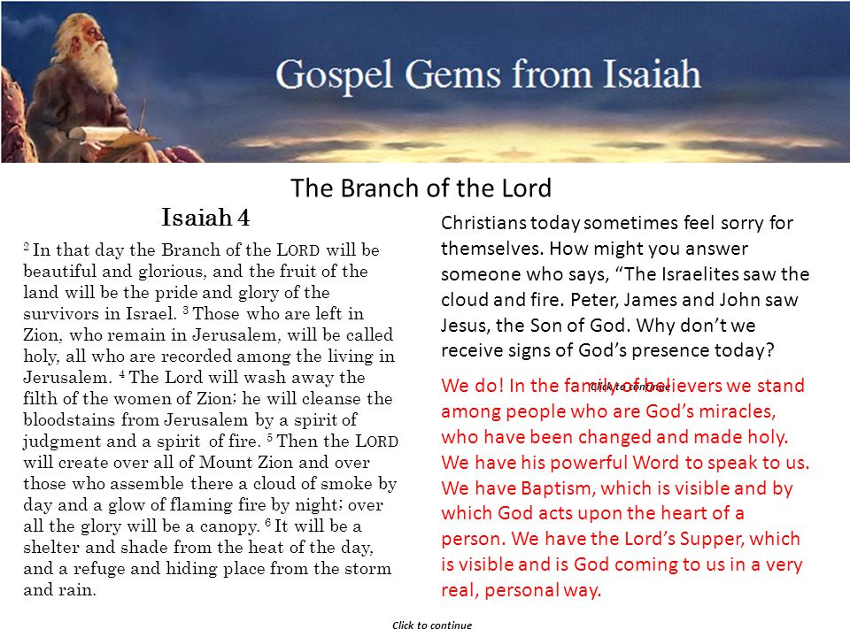 Gospel Gems from Isaiah The Branch of the Lord Click to continue Christians today sometimes feel sorry for themselves.