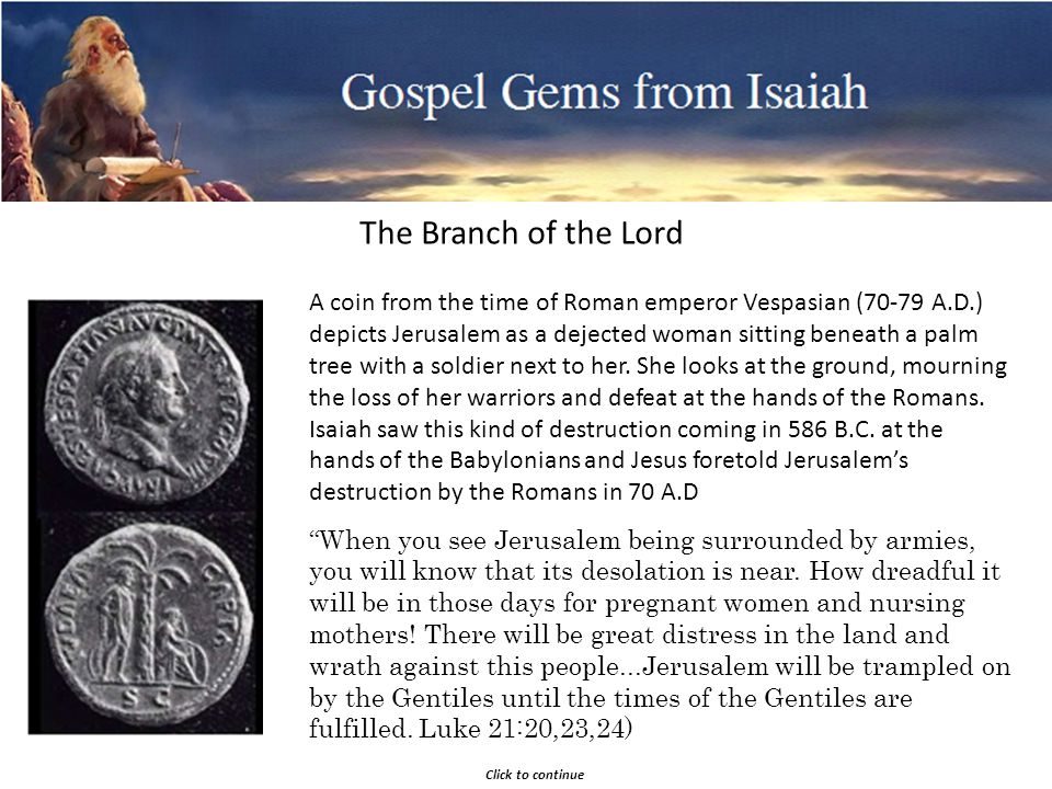 Gospel Gems from Isaiah Summary Press ESC to exit The Branch of the LORD is beautiful and glorious.