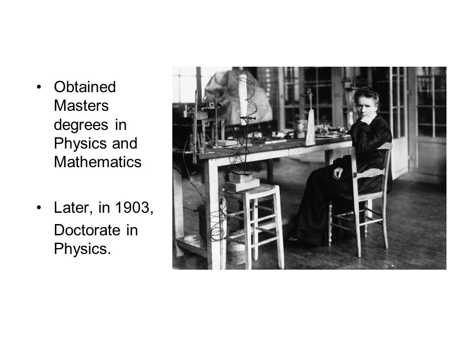 Obtained Masters degrees in Physics and Mathematics Later, in 1903, Doctorate in Physics.