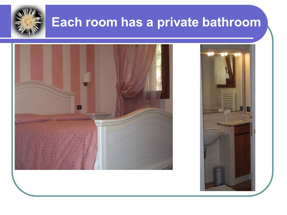 Each room has a private bathroom
