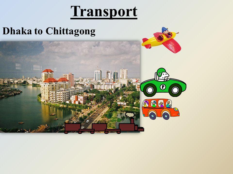 Transport Dhaka to Chittagong