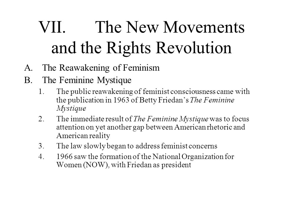 VII.The New Movements and the Rights Revolution A.The Reawakening of Feminism B.The Feminine Mystique 1.The public reawakening of feminist consciousne