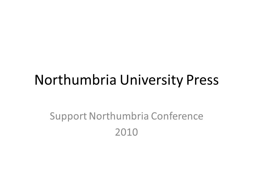 Northumbria University Press Support Northumbria Conference 2010