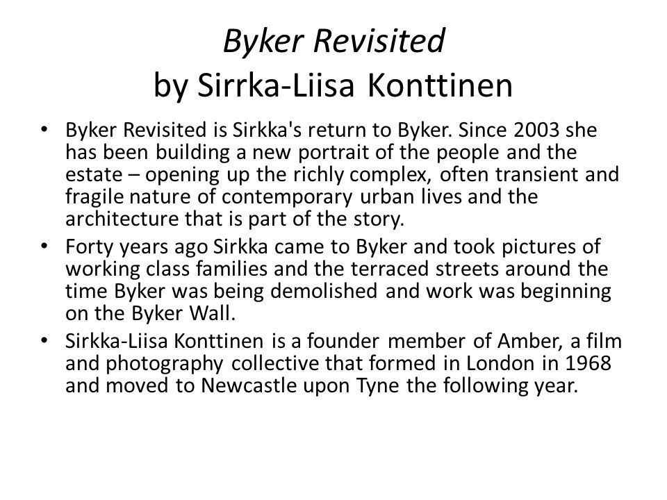 Byker Revisited by Sirrka-Liisa Konttinen Byker Revisited is Sirkka s return to Byker.