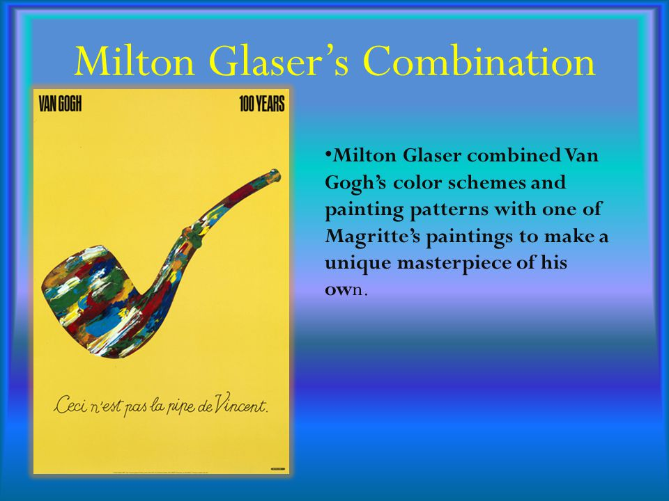 Milton Glasers Van Gogh 100 years poster looks very similar to one of Magrittes paintings shown below.