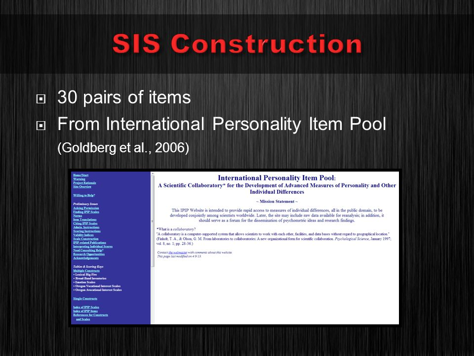 30 pairs of items From International Personality Item Pool (Goldberg et al., 2006)