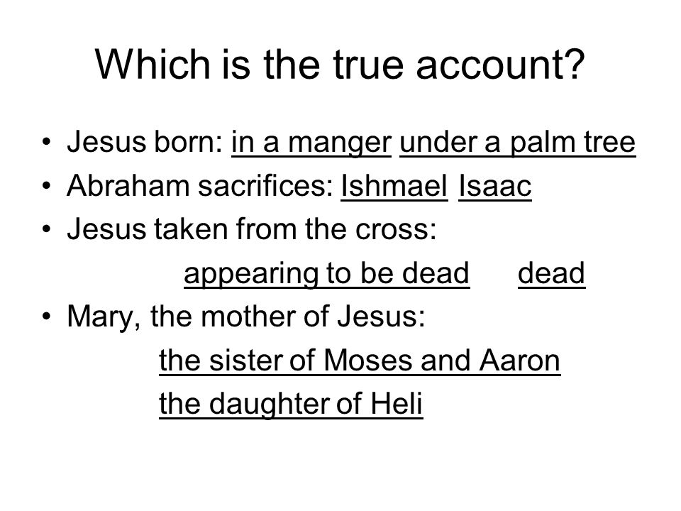 Which is the true account.