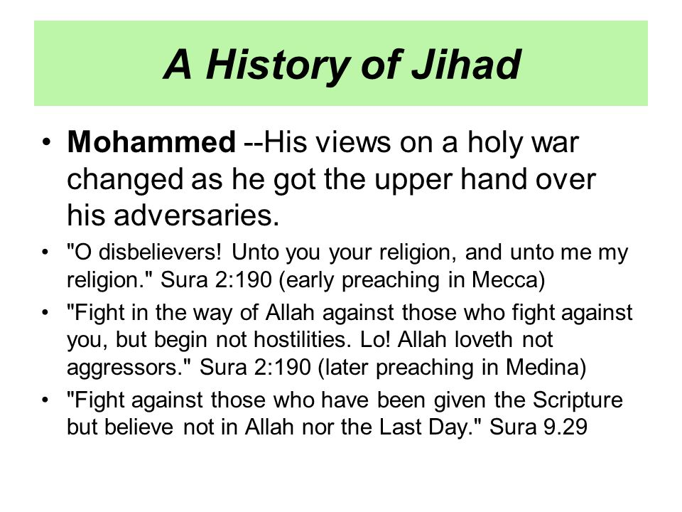 A History of Jihad Mohammed --His views on a holy war changed as he got the upper hand over his adversaries.