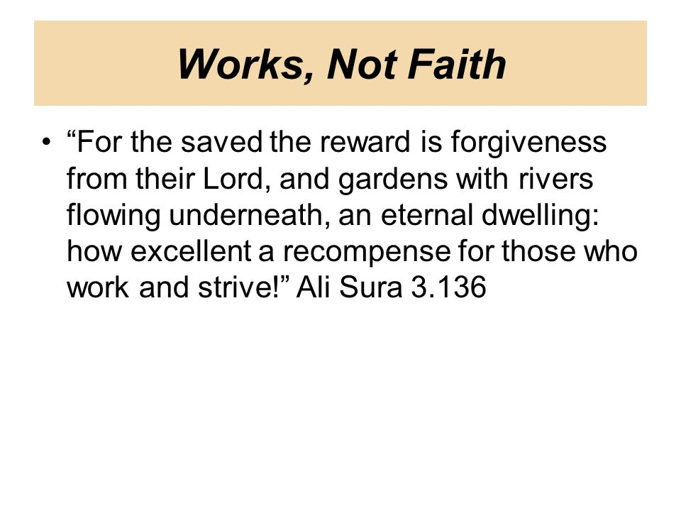 For the saved the reward is forgiveness from their Lord, and gardens with rivers flowing underneath, an eternal dwelling: how excellent a recompense for those who work and strive.