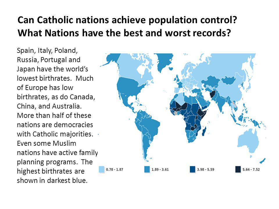 Can Catholic nations achieve population control? What Nations have the best and worst records? Spain, Italy, Poland, Russia, Portugal and Japan have t