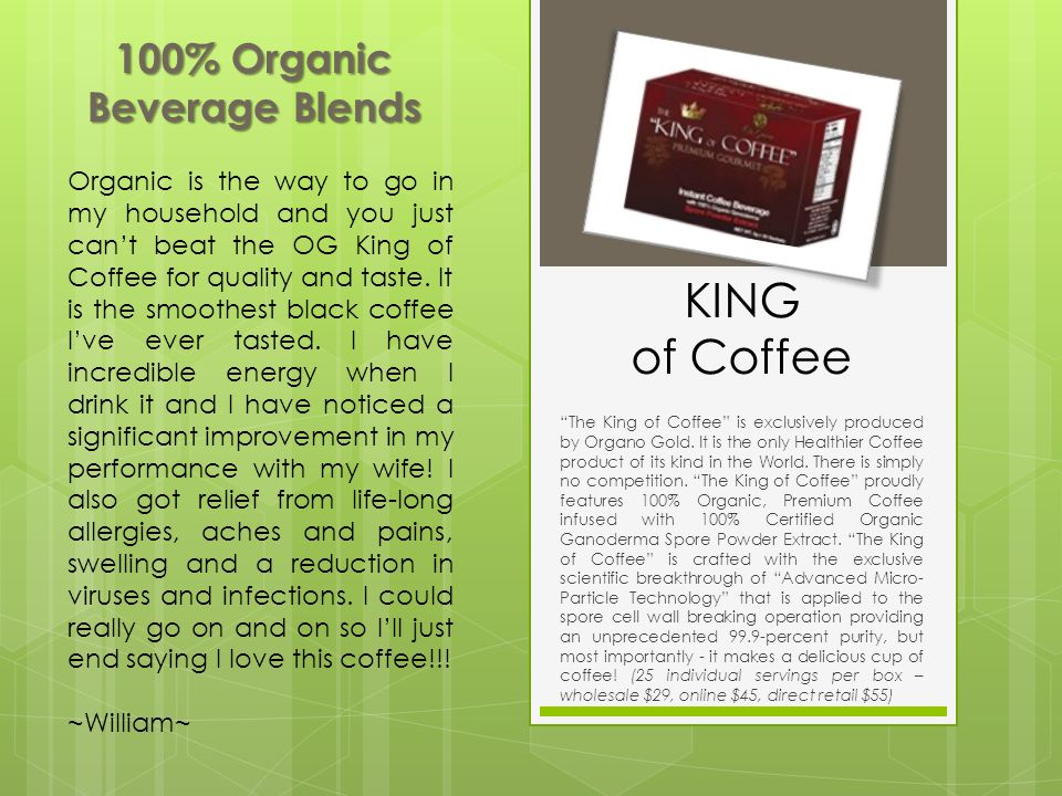 Gourmet Green Tea With Organo Gold Gourmet 100% Organic Green Tea youll enjoy the best of all worlds.