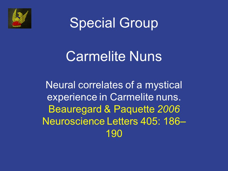 Special Group Carmelite Nuns Neural correlates of a mystical experience in Carmelite nuns.