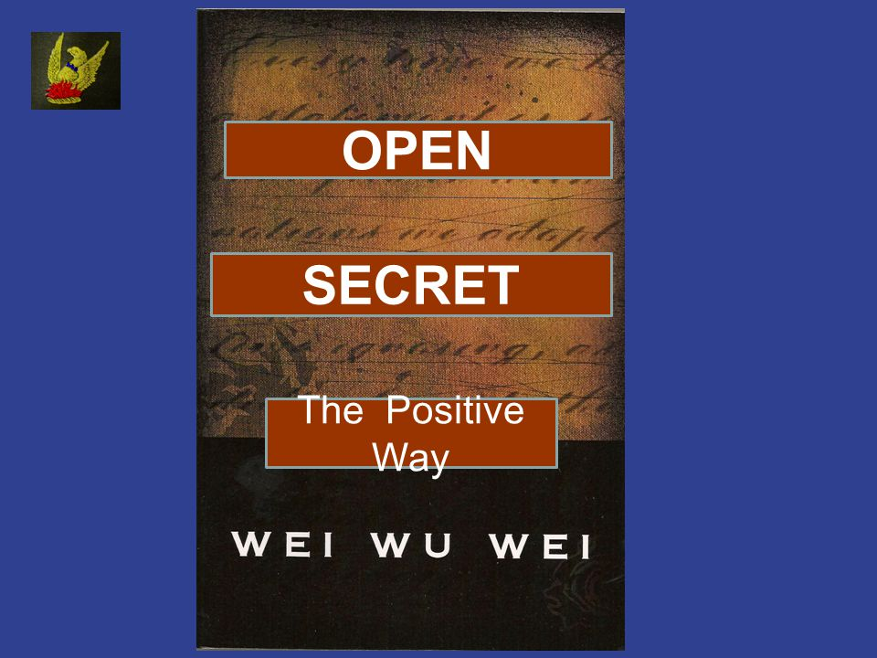 OPEN SECRET The Positive Way
