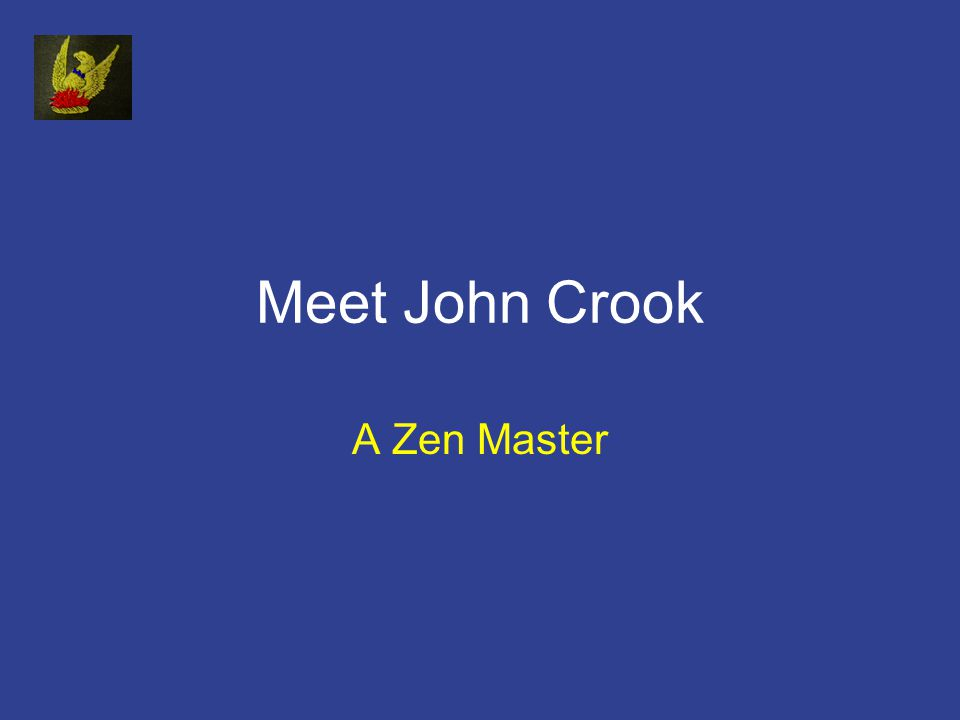 Meet John Crook A Zen Master