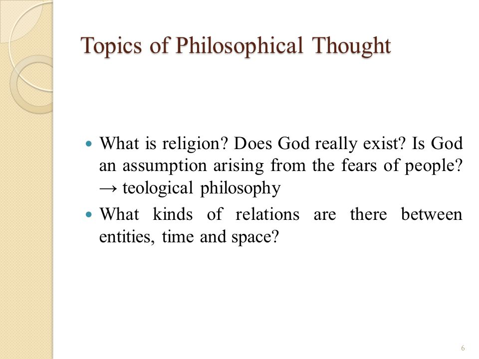 Topics of Philosophical Thought What is religion. Does God really exist.
