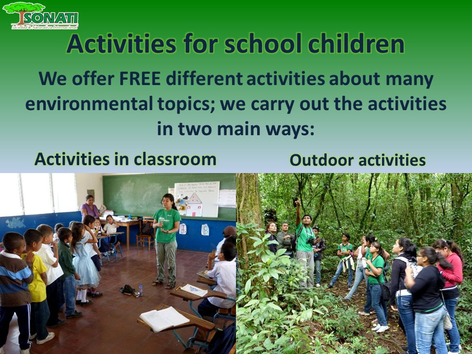 We offer FREE different activities about many environmental topics; we carry out the activities in two main ways: