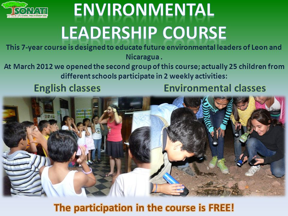 This 7-year course is designed to educate future environmental leaders of Leon and Nicaragua.