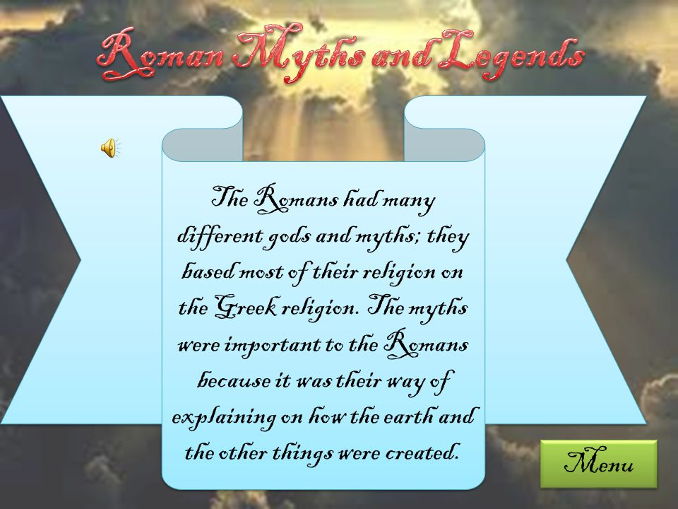 Roman Myths and Legends Roman Myths and Legends Some Roman Goddesses Some Roman Goddesses Some Roman Gods Introduction Cupid and Physche The End