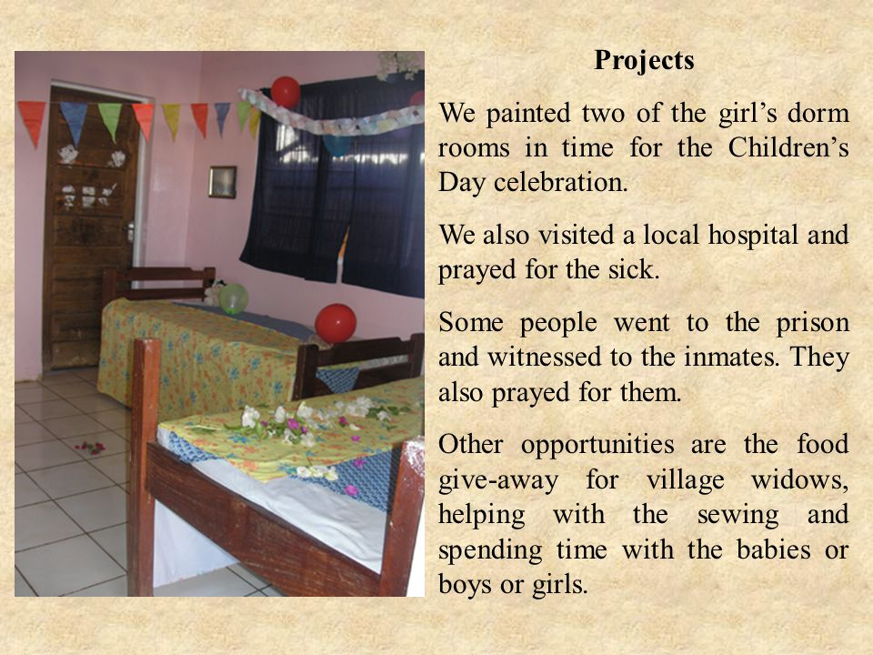 Projects We painted two of the girls dorm rooms in time for the Childrens Day celebration.