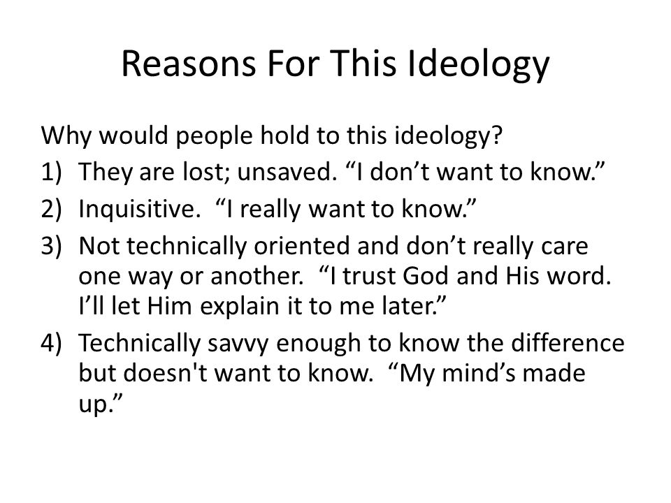 Quick Biblical Review Lets look at a typical twisted ideology: – I believe the Bible.