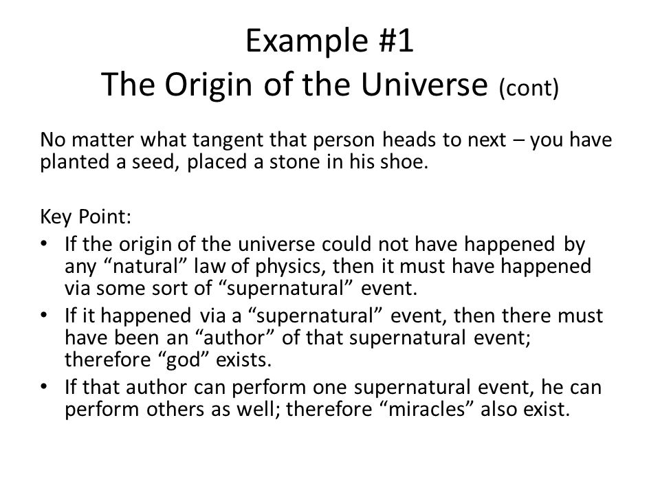 Example #1 The Origin of the Universe (cont) This is the Second Law of Thermodynamics, also known as Entropy.