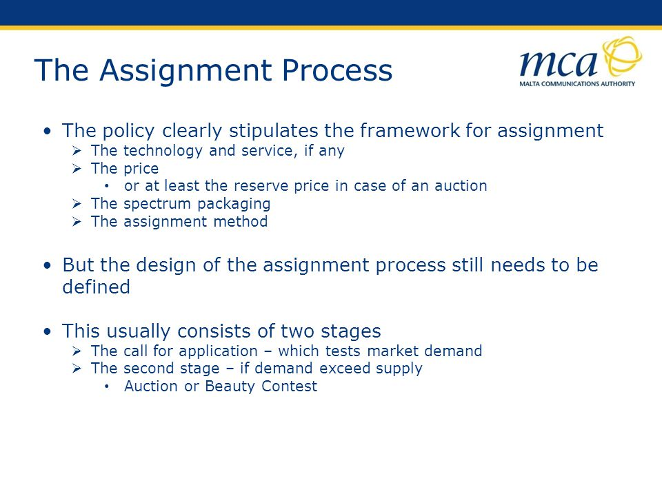 The Assignment Process The policy clearly stipulates the framework for assignment The technology and service, if any The price or at least the reserve