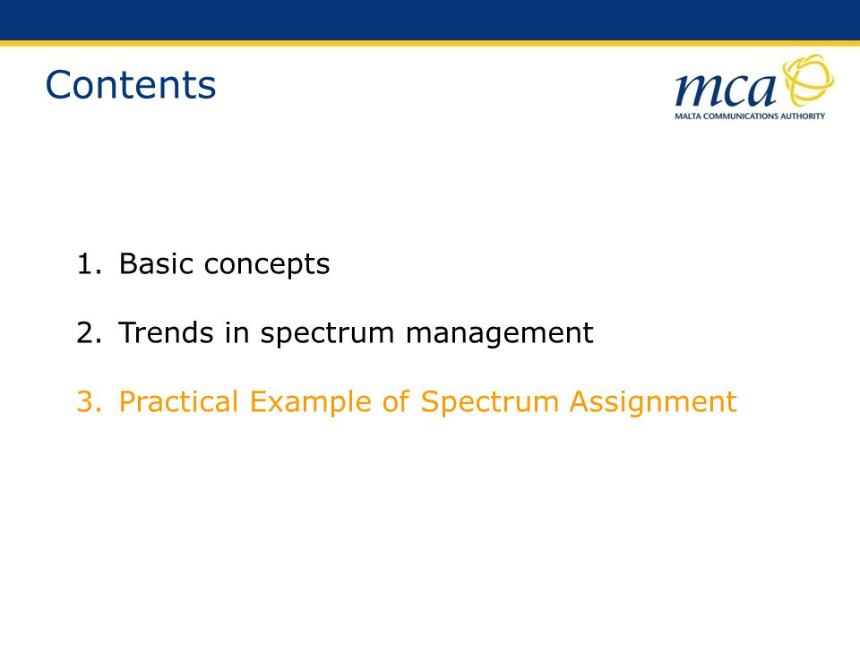 1.Basic concepts 2.Trends in spectrum management 3.Practical Example of Spectrum Assignment Contents