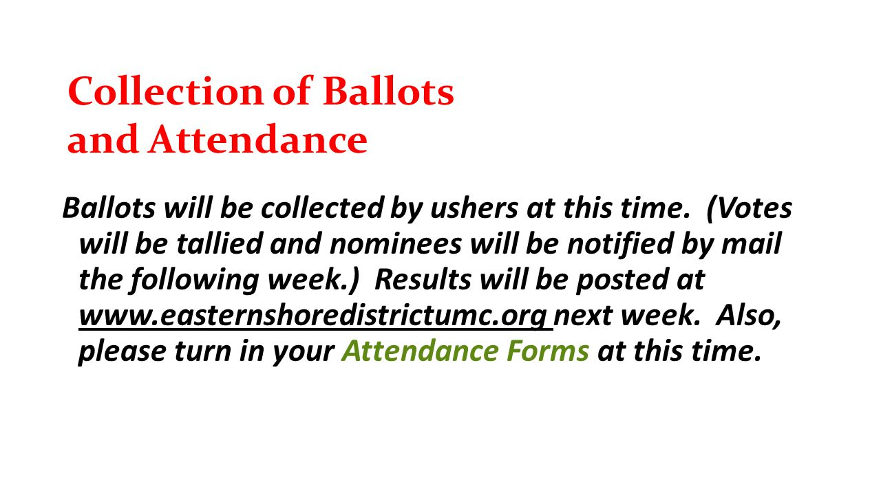 Ballots will be collected by ushers at this time.