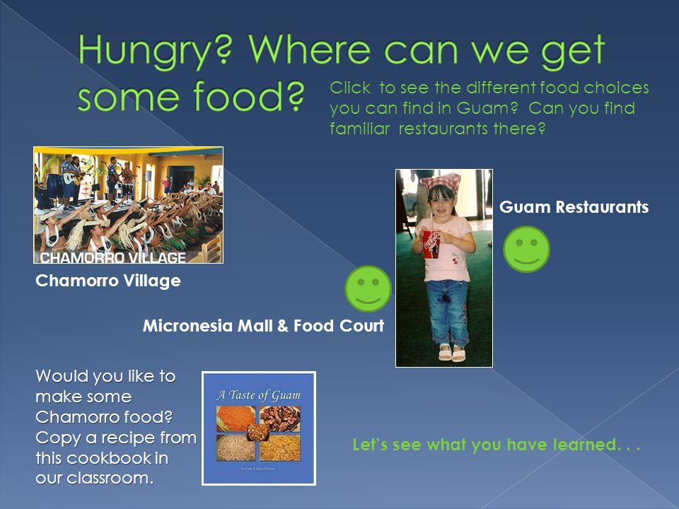 Guam Restaurants Chamorro Village Micronesia Mall & Food Court Would you like to make some Chamorro food.