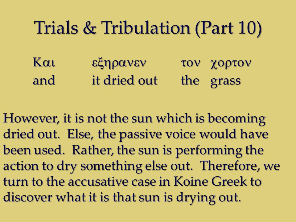 Trials & Tribulation (Part 10) and it dried out the grass However, it is not the sun which is becoming dried out.