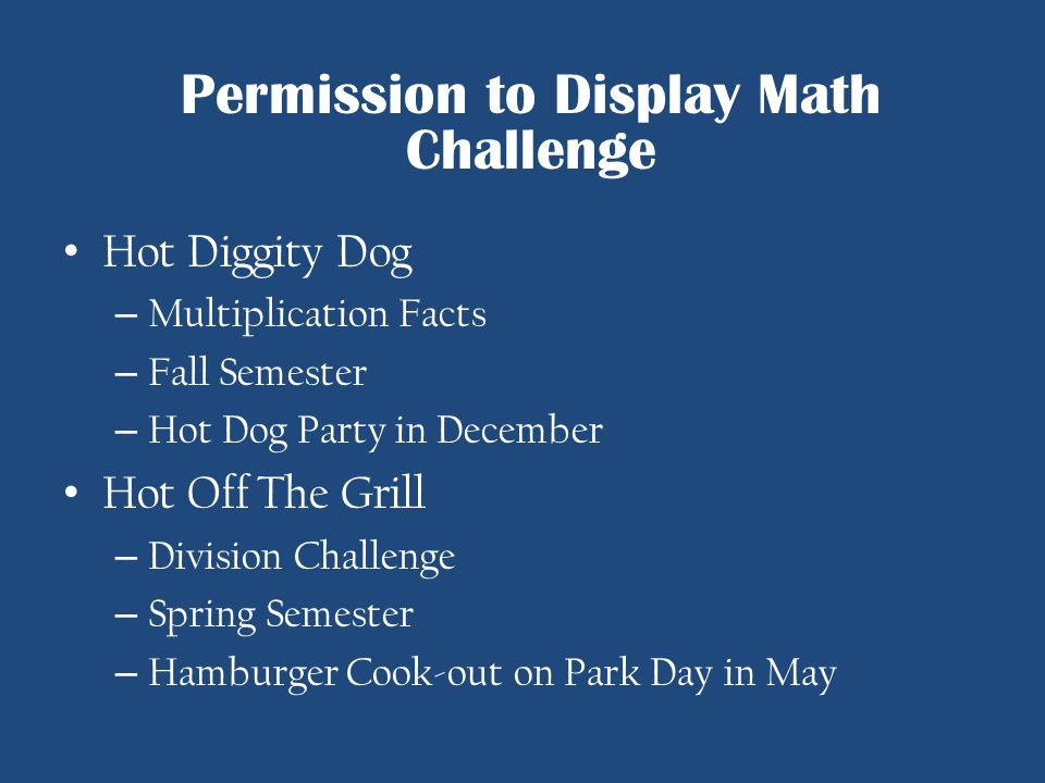 Hot Diggity Dog – Multiplication Facts – Fall Semester – Hot Dog Party in December Hot Off The Grill – Division Challenge – Spring Semester – Hamburge