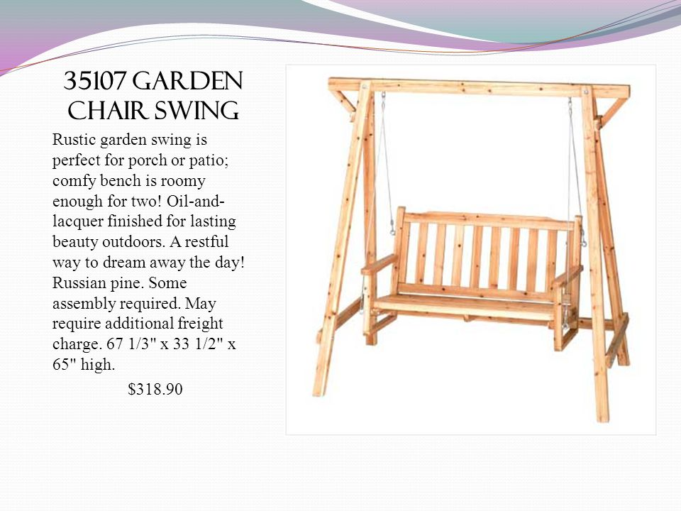 35107 garden chair swing Rustic garden swing is perfect for porch or patio; comfy bench is roomy enough for two! Oil-and- lacquer finished for lasting