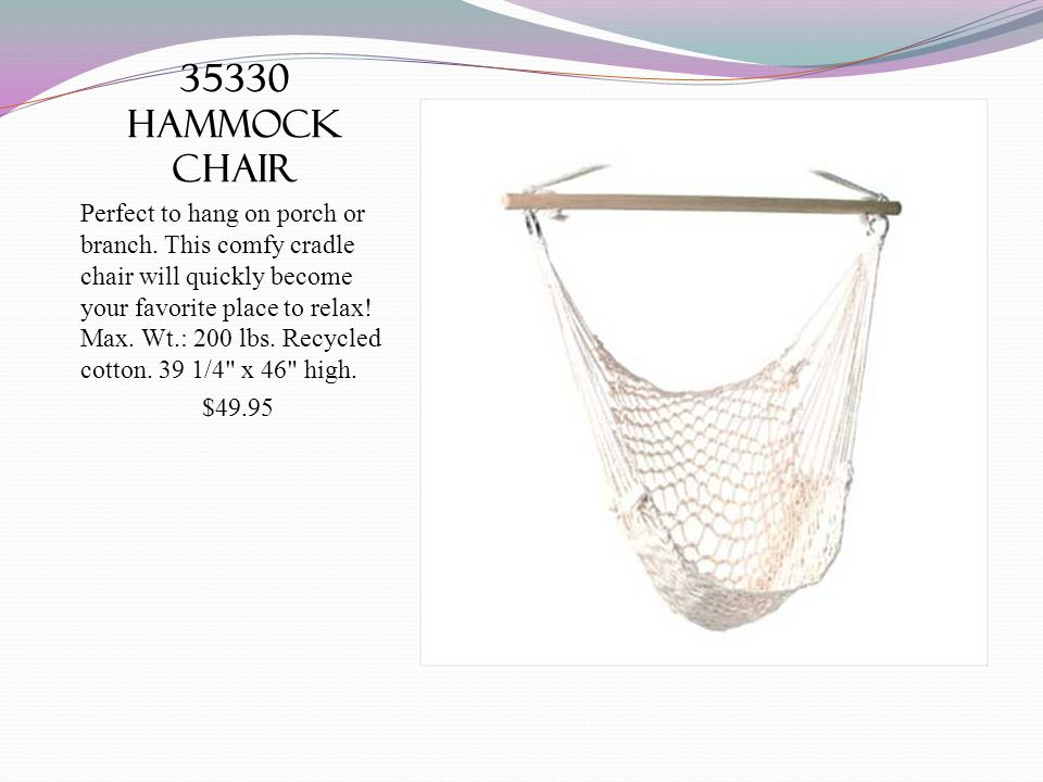 35330 hammock chair Perfect to hang on porch or branch.