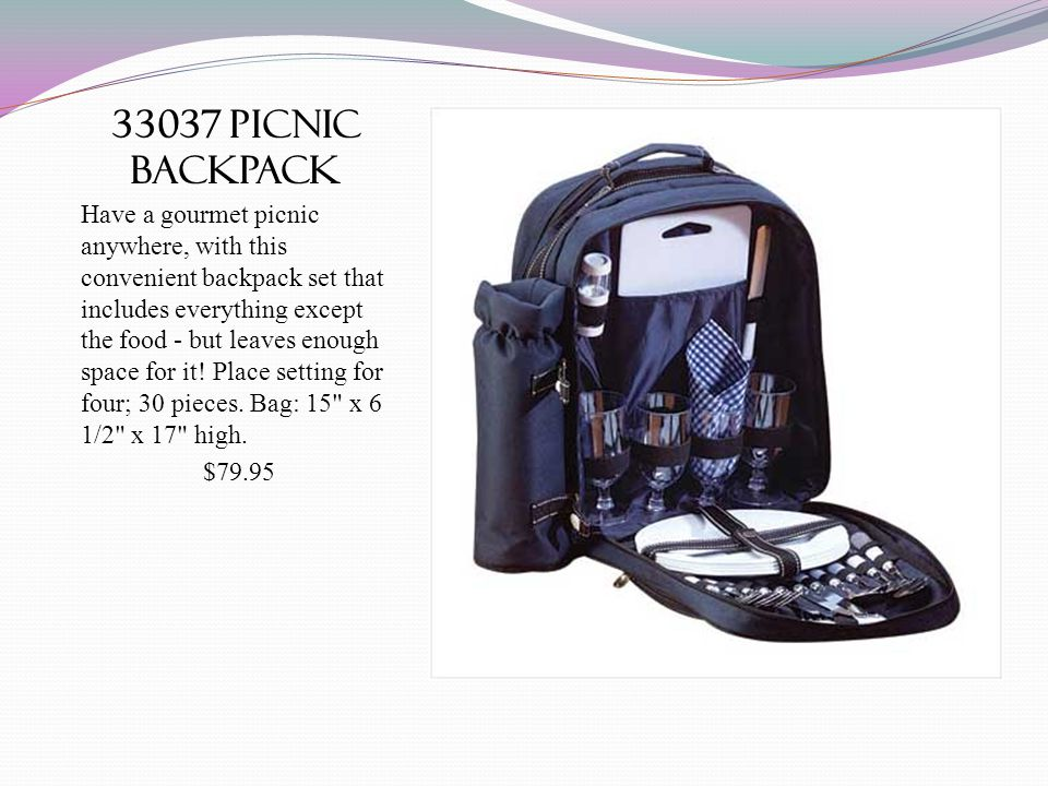 33037 picnic backpack Have a gourmet picnic anywhere, with this convenient backpack set that includes everything except the food - but leaves enough s
