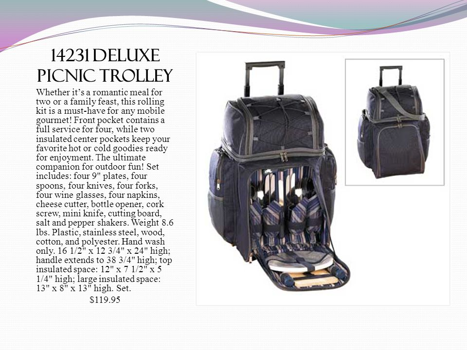 14231 deluxe picnic trolley Whether its a romantic meal for two or a family feast, this rolling kit is a must-have for any mobile gourmet.