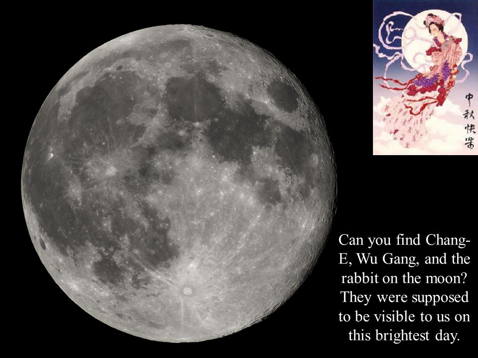 Can you find Chang- E, Wu Gang, and the rabbit on the moon.