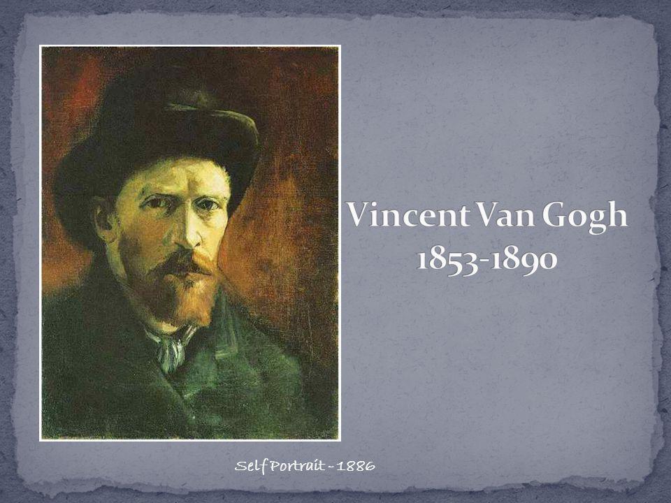 Vincent Van Gogh had a very short, tragic life.